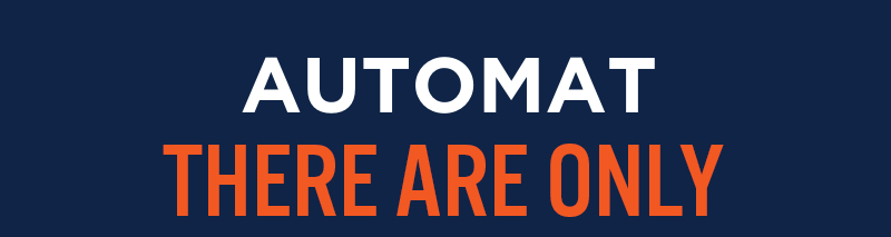 Automat There are only