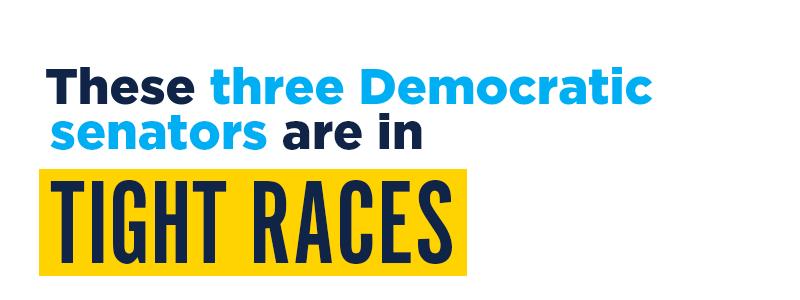 These three Democratic senators are in tight races