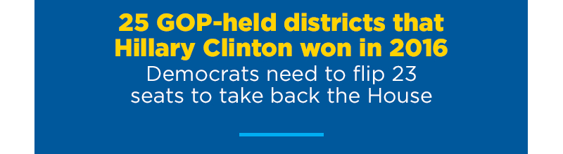 25 GOP-held districts that Hillary Clinton won in 2016, Democrats need to flip 23 seats to take back the House