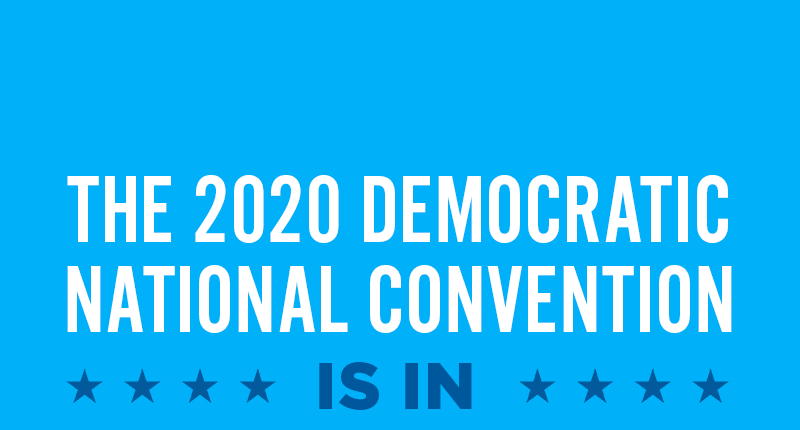 The 2020 Democratic National Convention is in