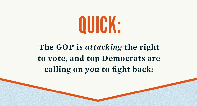 The GOP is attacking the right to vote, and top Democrats are calling on you to fight back: