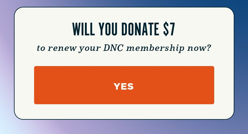 Will you donate to renew your DNC membership now?