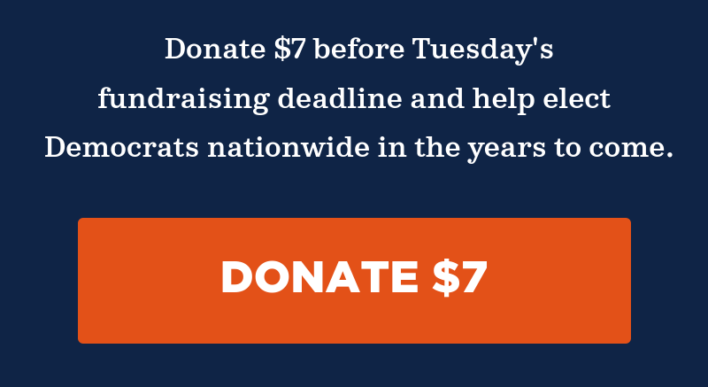 Donate to the DNC before tomorrow's fundraising deadline and help elect Democrats nationwide in the years to come.
