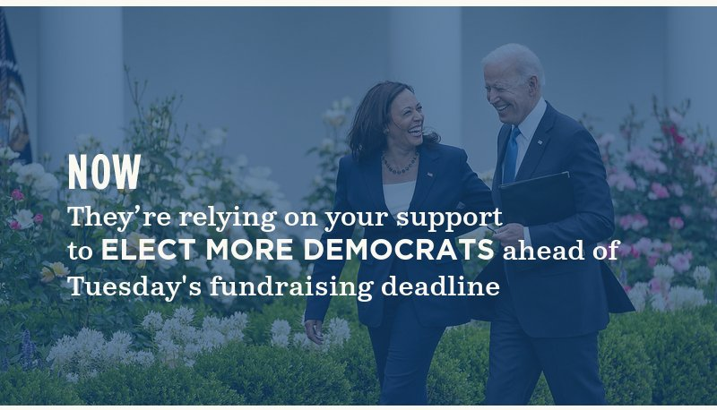 They're relying on your support  to elect more Democrats ahead of tomorrow's fundraising deadline